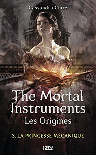 The Mortal Instruments, Les origines - tome 3