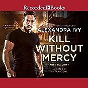 Kill Without Mercy   Alexandra Ivy