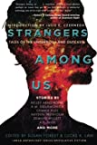 img - for Strangers Among Us: Tales of the Underdogs and Outcasts (Laksa Anthology Series: Speculative Fiction) book / textbook / text book