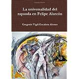 La universalidad del rapsoda en Felipe Alarcón