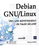 Debian GNU/Linux - Vers une administration de haute sécurité