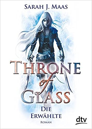 Sarah J. Maas - Throne of Glass. Die Erwählte