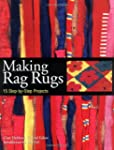 Making Rag Rugs: 15 Step-By-Step Proj...