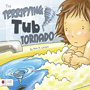 The Terrifying Tub Tornado | [Ann K. Larson]