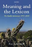 Meaning and the Lexicon: The Parallel Architecture 1975-2010 (019956888X) by Jackendoff, Ray