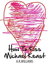 How To Kiss Michael Keast