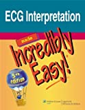 img - for ECG Interpretation Made Incredibly Easy! (Incredibly Easy! Series  ) by Lippincott Published by Lippincott Williams & Wilkins 5th (fifth) edition (2010) Paperback book / textbook / text book