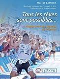 Tous les Reves Sont Possibles ... Voyage avec une Légende du Triathlon