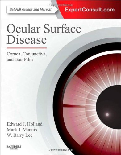 Ocular Surface Disease: Cornea, Conjunctiva and Tear Film: Expert Consult - Online and Print, 1e