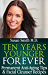 Ten Years Younger FOREVER - Permanent...