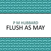 Flush as May | [P. M. Hubbard]