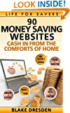 90 Money-Saving Websites (Cash In From the Comforts of Home Book 1)