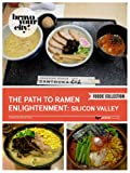 The Path to Ramen Enlightenment: Silicon Valley (Bravo Your City! Book 89)