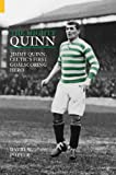 The Mighty Quinn: Jimmy Quinn, Celtic's First Goal Scoring Hero (0752434608) by Potter, David