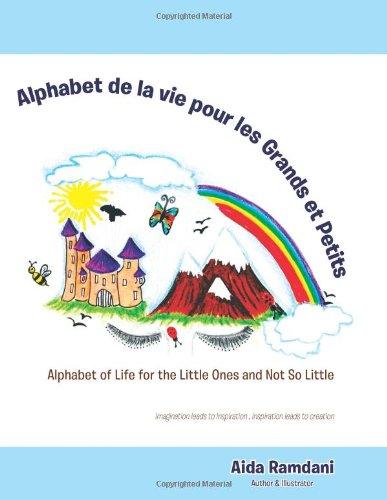 Alphabet De La Vie Pour Les Grands Et Petits: Alphabet of Life for the Little Ones and Not so Little