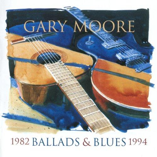 Gary Moore - Ballads & Blues 1982-1994 - Zortam Music