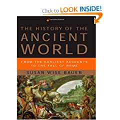 The History of the Ancient World: From the Earliest Accounts to the Fall of Rome by Susan Wise Bauer