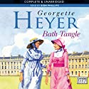 Bath Tangle (       UNABRIDGED) by Georgette Heyer Narrated by Sian Phillips