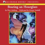 Bearing an Hourglass: Incarnations of Immortality, Book Two (       UNABRIDGED) by Piers Anthony Narrated by George Guidall