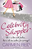 Carmen Reid Celebrity Shopper: (Annie Valentine Book 4)