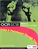 Johannes Ahrenfelt OCR GCSE History A: Schools History Project - Crime and Punishment: Student Book