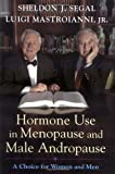 img - for Hormone Use in Menopause and Male Andropause: A Choice for Women and Men book / textbook / text book