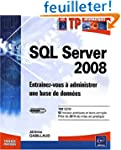 SQL Server 2008 - Entra�nez-vous � ad...