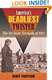 America's Deadliest Twister: The Tri-State Tornado of 1925 (Shawnee Books)