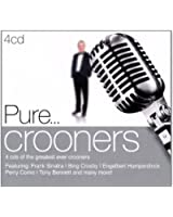 Pure...Crooners