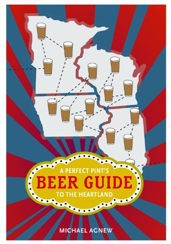 A Perfect Pint's Beer Guide to the Heartland (Heartland Foodways)