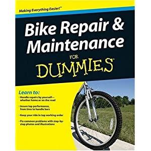 Bike Repair & Maintenance For Dummies - Dennis Bailey