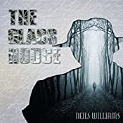 The Glass House: Special Edition: Glass, Volume 1 | Neils Williams