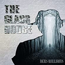 The Glass House: Special Edition: Glass, Volume 1 (       UNABRIDGED) by Neils Williams Narrated by Jeff Clarke