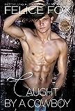 Caught By A Cowboy: (Cowboy Romance, Western Romance, Western Fiction) (Cameron Ranch Series)