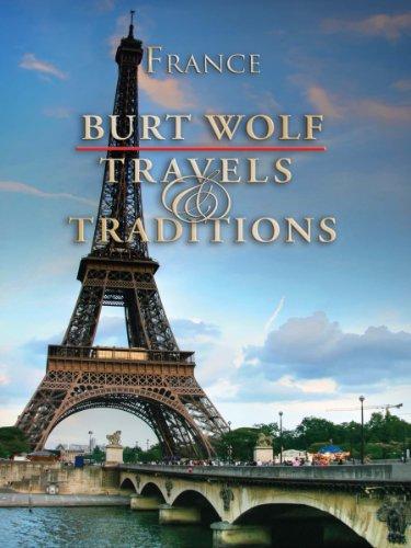 Burt Wolf: France