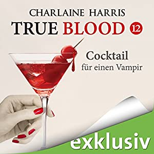 Cocktail für einen Vampir (True Blood 12) Audiobook
