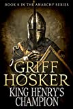 King Henry's Champion (The Anarchy Book 6)