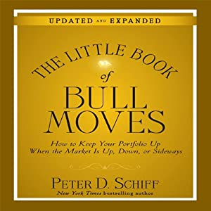 The Little Book of Bull Moves (Updated and Expanded) | [Peter D. Schiff]