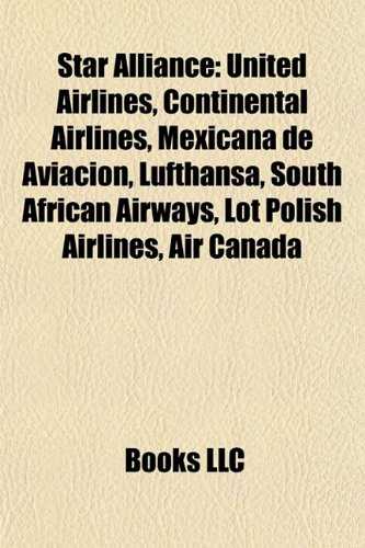 Star Alliance: United Airlines, Continental Airlines, Mexicana de Aviación, Lufthansa, Avianca, South African Airways, LOT Polish Airlines
