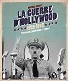 La guerre d'Hollywood 1939-1945 : Propagande, patriotisme et cinéma