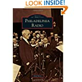 Philadelphia Radio (Images of America) (Images of America (Arcadia Publishing))
