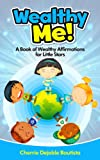 Wealthy Me! A Book of Wealthy Affirmations for Little Stars (Motivational Kids Books and Picture Books for Kids 3-8)