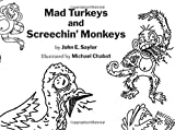 img - for Mad Turkeys and Screechin' Monkeys book / textbook / text book