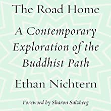 The Road Home: A Contemporary Exploration of the Buddhist Path (       UNABRIDGED) by Ethan Nichtern Narrated by Ethan Nichtern