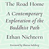 The Road Home: A Contemporary Exploration of the Buddhist Path ~ Ethan Nichtern