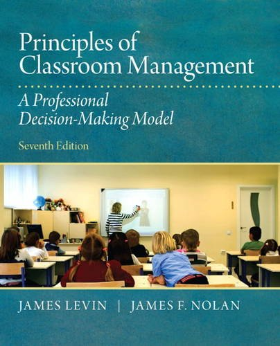 Principles of Classroom Management: A Professional Decision-Making Model (7th Edition) (Classroom Management Models compare prices)