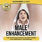Male Enhancement: The Porn Industry's Secret Penis Enlargement Techniques Hörbuch von Alexandre Clarke Gesprochen von: Christine Fraser