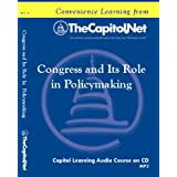 Congress and Its Role in Policymaking (Capitol Learning Audio Course) ~ Chuck Cushman