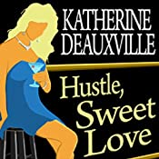 Hustle, Sweet Love | [Katherine Deauxville]