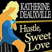 Hustle, Sweet Love | [Katherine Deauxville]